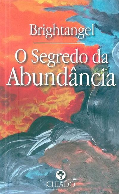 O segredo da abundância (Brightangel)
