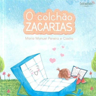 O colchão Zacarias (Maria Manuel Pereira e Castro)