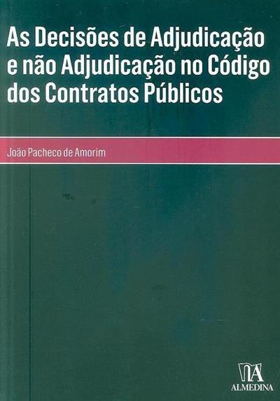 As decisões de adjudicação e de não adjudicação no código dos contratos públicos (João Pacheco de Amorim)