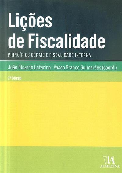 Princípios gerais e fiscalidade interna (coord. João Ricardo Catarino, Vasco Branco Guimarães)