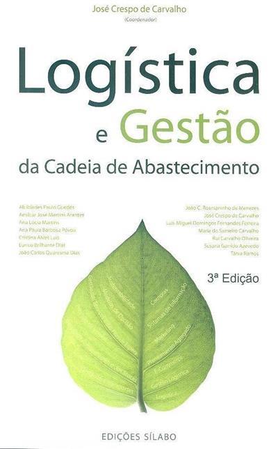 Logística e gestão da cadeia de abastecimento (coord. José Crespo de Carvalho)