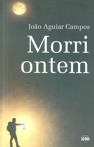 Morri ontem (João Aguiar Campos)