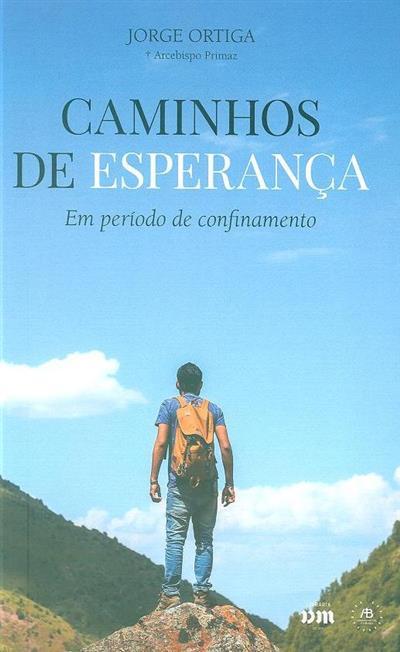 Caminhos de esperança (Jorge Ortiga)