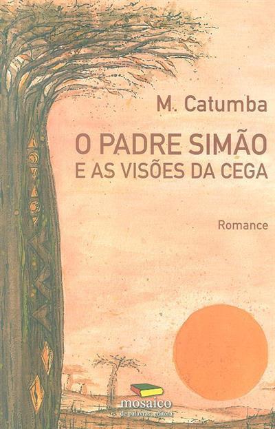 O padre Simão e as visões da cega (M. Catumba)