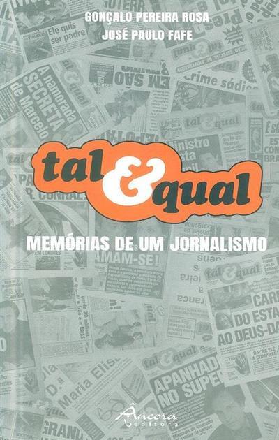 Tal & qual (Gonçalo Pereira Rosa, José Paulo Fafe)