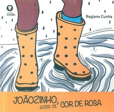 Joãozinho, gosta de cor de Rosa (Regiane Cunha)