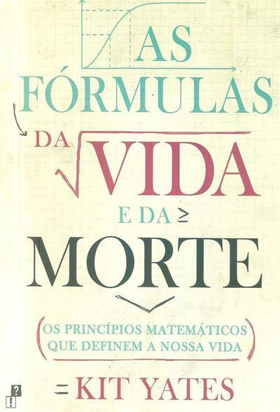 As fórmulas da vida e da morte (Kit Yates)