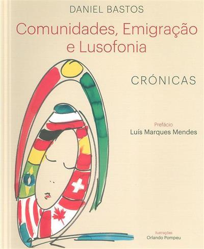 Comunidades, emigração e lusofonia (Daniel Bastos)