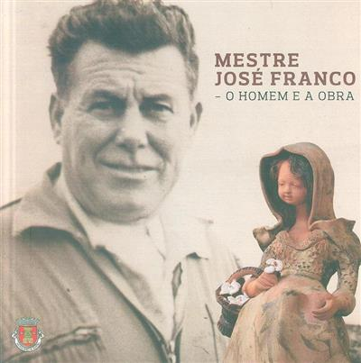 Mestre José Franco (Diogo Batalha, Maria Manuel Bringel)