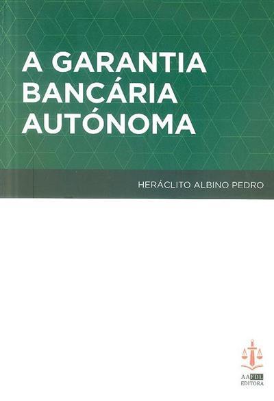 A garantia bancária autónoma (Heráclito Albino Pedro)