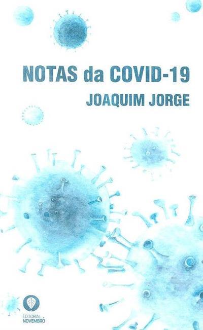 Notas da COVID-19 (Joaquim Jorge)
