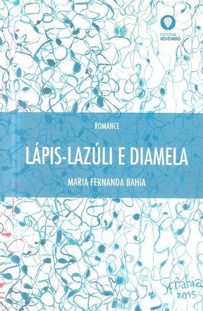 Lápis-lazúli e diamela (Maria Fernanda Bahia)