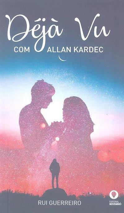 Déjà vu com Allan Kardec (Rui Guerreiro)