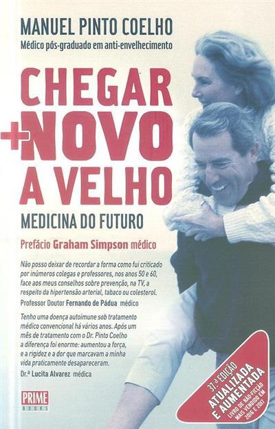 Chegar novo a velho (Manuel Pinto Coelho)