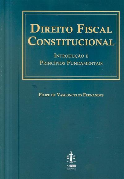 Direito fiscal constitucional (Filipe de Vasconcelos Fernandes)
