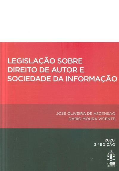 Legislação sobre direito de autor e sociedade da informação ( José de Oliveira Ascensão, Dário Moura Vicente  ?)