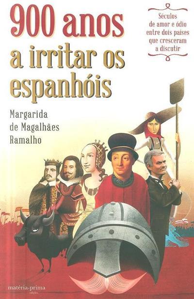 900 anos a irritar os espanhóis (Margarida de Magalhães Ramalho)