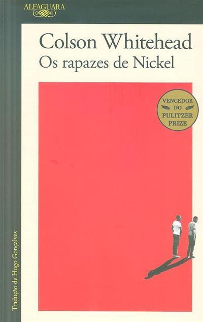 Os rapazes de Nickel (Colson Whitehead)