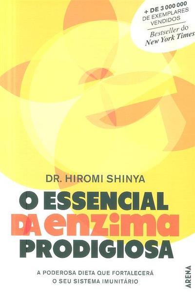 O essencial da enzima prodigiosa (Hiromi Shinya)