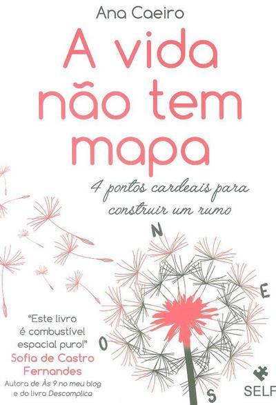 A vida não tem mapa (Ana Caeiro)