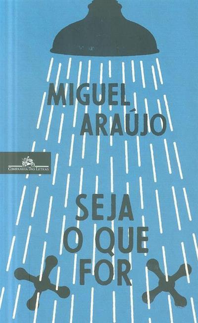 Seja o que for (Miguel Araújo)