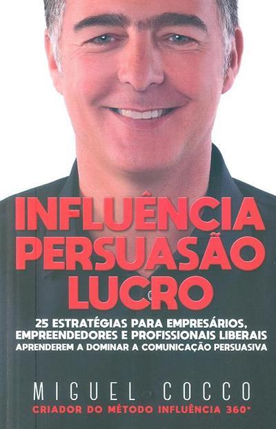 Influência, persuasão, lucro (Miguel Cocco)