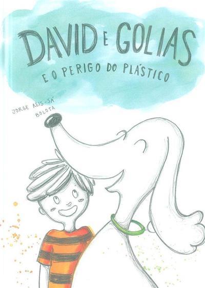 David e Golias e o perigo do plástico (Jorge Reis-Sá)