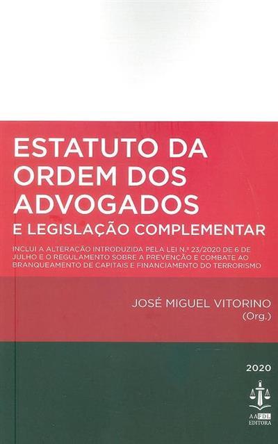 Estatuto da Ordem dos Advogados e legislação complementar (org. José Miguel Vitorino)