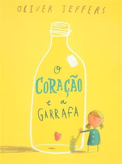 O coração e a garrafa (texto e il. Oliver Jeffers)