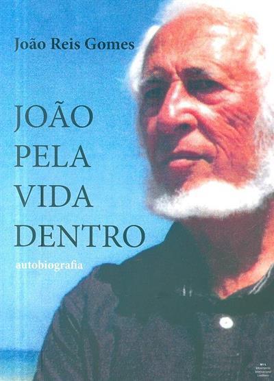 João pela vida dentro (João Reis Gomes)