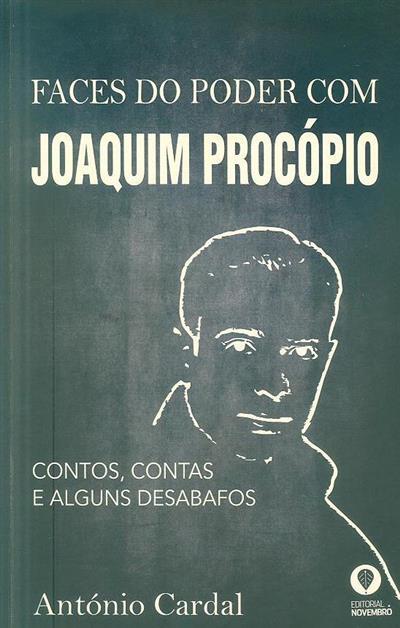 Faces do poder com Joaquim Procópio (António Cardal)