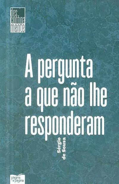 A pergunta a que não lhe responderam (Sérgio de Sousa)