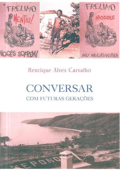 Conversar com futuras gerações (Henrique Alves Carvalho)