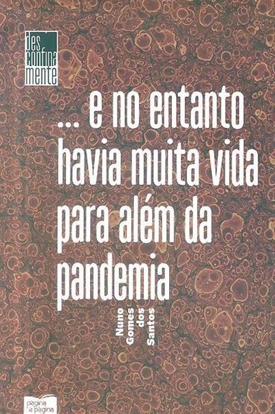 ... E no entanto havia muita vida para além da pandemia (Nuno Gomes dos Santos)