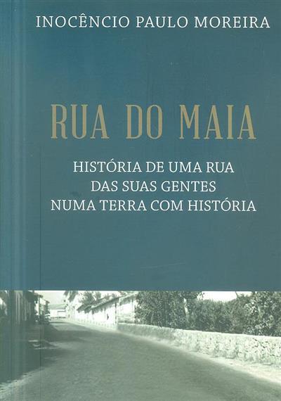 Rua do Maia (Inocêncio Paulo Moreira)