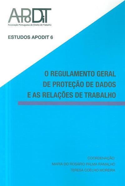 O  regulamento geral de proteção de dados e as relações de trabalho (APODIT - Associação Portuguesa de Direito do Trabalho)