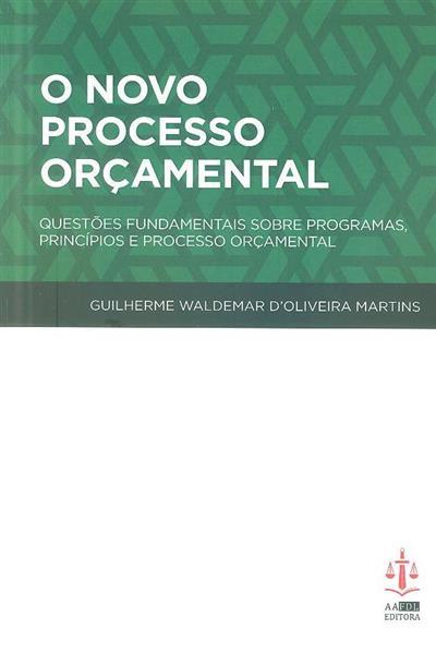 O novo processo orçamental (Guilherme Valdemar D'Oliveira Martins)