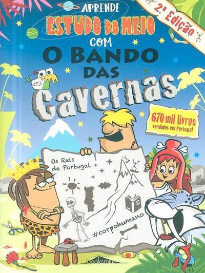 Aprende estudo de meio com o bando das cavernas (rev. científico Nuno Martins Ferreira)