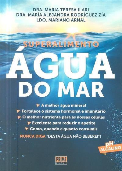Superalimento água do mar (Maria Teresa Ilari, Maria Alejandra Rodríguez Zía, Mariano Arnal)