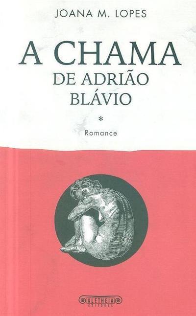 A chama de Adrião Blávio (Joana M. Lopes)