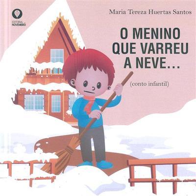 O menino que varreu a neve... (Maria Tereza Huertas Santos)