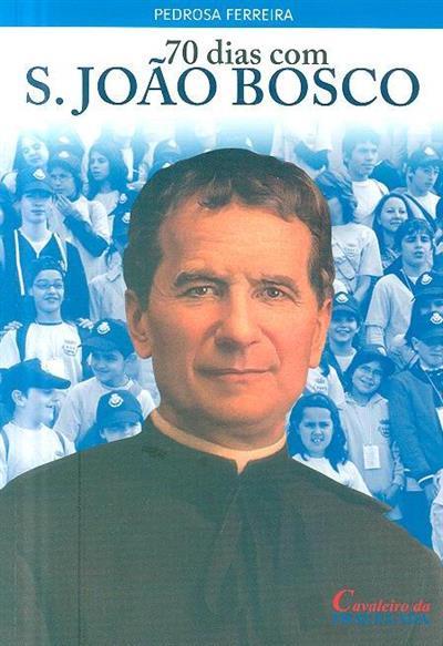 70 dias com S. João Bosco (Pedrosa Ferreira)