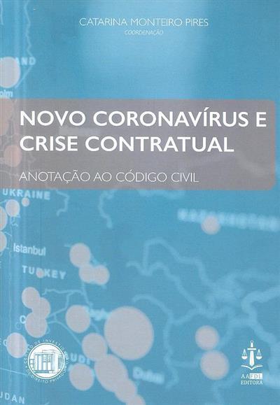 Novo coronavírus e crise contratual (coord. Catarina Monteiro Pires)