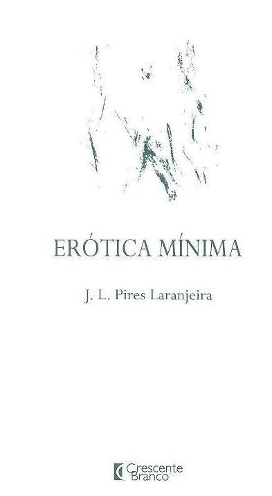 Erótica mínima (J. L. Pires Laranjeira)