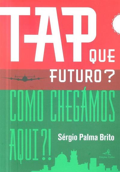 TAP – que futuro? (Sérgio Palma Brito)