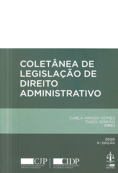 Coletânea de legislação de direito administrativo (org. Carla Amado Gomes, Tiago Serrão)