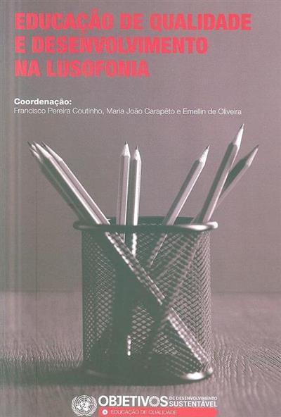 Evolução de qualidade e desenvolvimento na lusofonia (coord. Francisco Pereira Coutinho, Maria João Carapêto, Emellin de Oliveira)