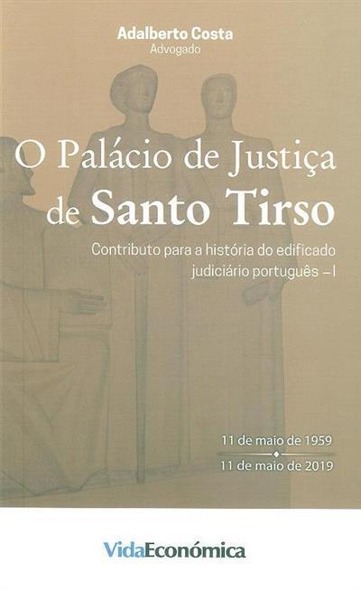 O palácio de justiça de Santo Tirso (Adalberto Costa)
