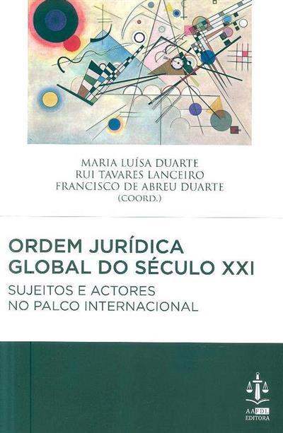 Ordem jurídica global do século XXI (Maria Luísa Duarte... [et al.])