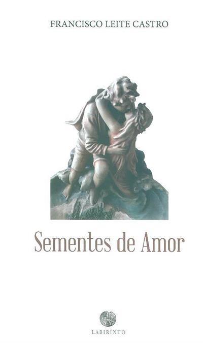 Sementes de amor (Francisco Leite Castro)